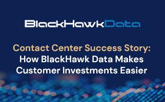 How BlackHawk Data MakesCustomer Investments Easier